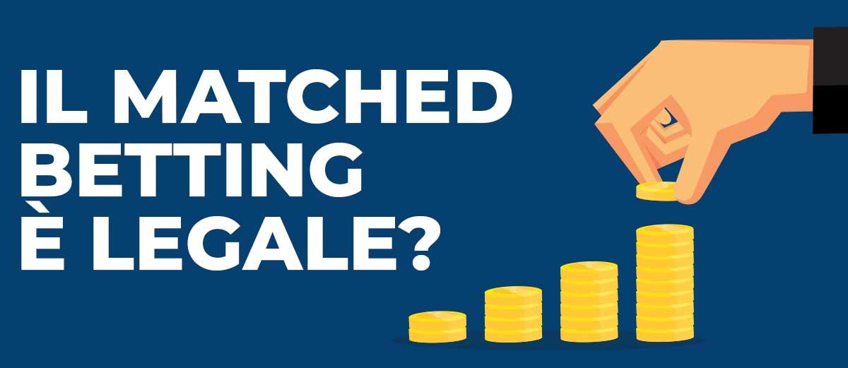 Il Matched Betting è legale in Italia?